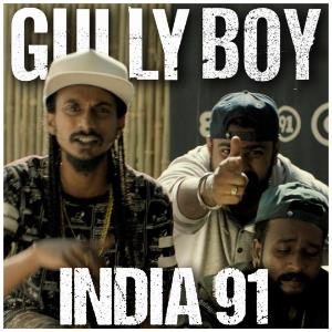 The makers of GULLY BOY now release India 91
