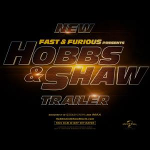 A third trailer for Hobbs and Shaw released