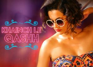 Catch the latest song Khainch Le Qash from Tadka