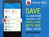 Get Opera Max now and save on Glamsham android app mobile data