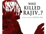 An investigative film WHO KILLED RAJIV...? in the making