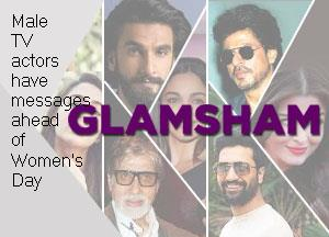 Male TV actors have messages ahead of Women's Day