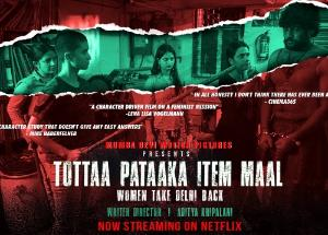 Tottaa Pataaka Item Maal movie review: A pointlessly sadistic feminist allegory