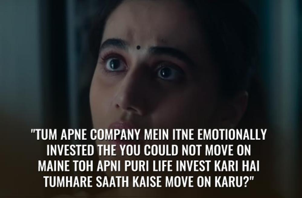 """""""Tum apne company mein itne emotionally invested the you could not move on..maine toh apni puri life invest kari hai tumhare saath kaise move on karoon?"""""""