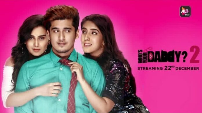 ALTBalaji and ZEE5 as Who's Your Daddy Season 2