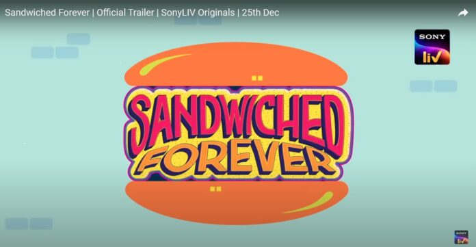 Sandwiched Forever Web Series on SonyLIV by Rohan Sippy Review