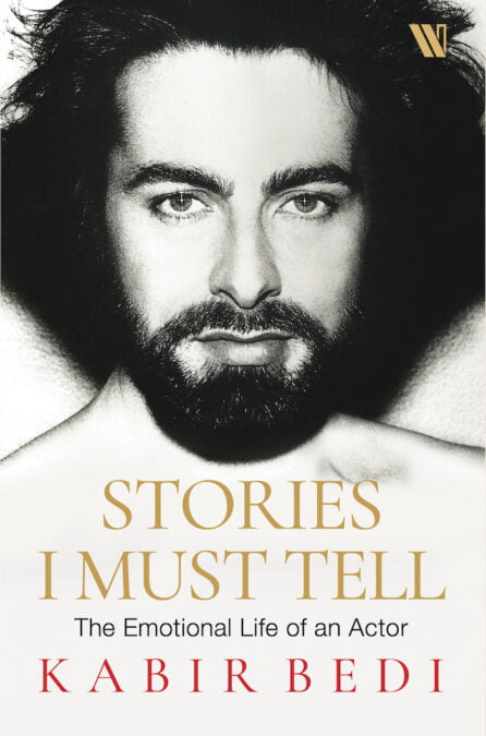 Kabir Bedi's book cover of his memoir 'Stories I Must Tell: The Emotional Life of an Actor'